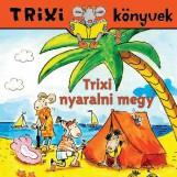 TRIXI KÖNYVEK - TRIXI NYARALNI MEGY - Ekönyv - SZILÁGYI LAJOS E.V.