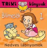 TRIXI KÖNYVEK - BILIMESÉK 1. - NEDVES LÁBNYOMOK - Ekönyv - SZILÁGYI LAJOS E.V.