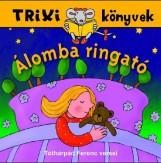 TRIXI KÖNYVEK - ÁLOMBA RINGATÓ - Ekönyv - TÓTHÁRPÁD FERENC
