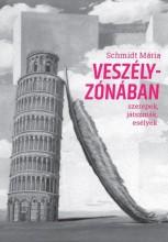 VESZÉLYZÓNÁBAN - SZEREPEK, JÁTSZMÁK, ESÉLYEK - Ekönyv - SCHMIDT MÁRIA