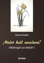 Miért kell veszíteni? - Ebook - Marosi Katalin