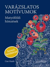 VARÁZSLATOS MOTÍVUMOK - SZÍNEZŐ - MATYÓFÖLDI HÍMZÉSEK - Ekönyv - NÉMETH JÁNOS