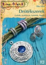 DRÓTÉKSZEREK - SZÍNES ÖTLETEK 113. - Ekönyv - EDER, ELKE