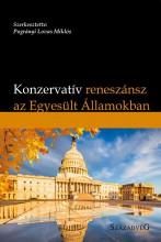 KONZERVATÍV RENESZÁNSZ AZ EGYESÜLT ÁLLAMOKBAN - Ekönyv - SZÁZADVÉG KIADÓ (POLITIKAI ISKOLA ALAPÍT