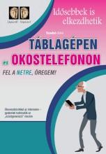 TÁBLAGÉPEN ÉS OKOSTELEFONON - FEL A NETRE ÖREGEM! - Ekönyv - SZABÓ ILDIKÓ