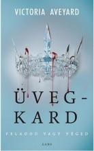 ÜVEGKARD - FELADOD VAGY VÉGED - Ekönyv - AVEYARD, VICTORIA