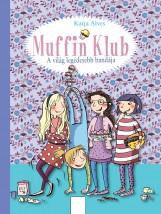 MUFFIN KLUB - A VILÁG LEGÉDESEBB BANDÁJA - Ebook - DI900001