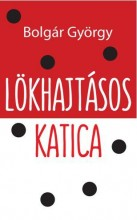 LÖKHAJTÁSOS KATICA - Ekönyv - BOLGÁR GYÖRGY