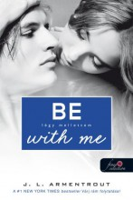 BE WITH ME - LÉGY MELLETTEM - FŰZÖTT - Ekönyv - ARMENTROUT, JENNIFER L.