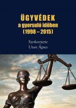 ÜGYVÉDEK A GYORSULÓ IDŐBEN (1998-2015) - Ekönyv - BELVEDERE MERIDIONALE KFT.