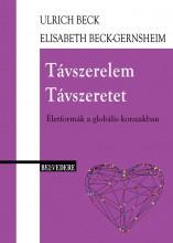 TÁVSZERELEM - TÁVSZERETET - Ekönyv - BECK, ULRICH - BECK-GERNSHEIM, ELISABETH