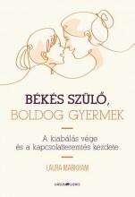BÉKÉS SZÜLŐ, BOLDOG GYERMEK - Ekönyv - MARKHAM, LAURA