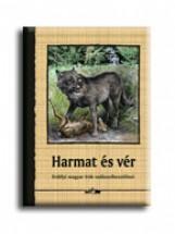 HARMAT ÉS VÉR - ERDÉLYI MAGYAR ÍRÓK VADÁSZELBESZÉLÉSEI - Ekönyv - LAZI KIADÓ