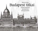 BUDAPEST TITKAI - ÉRDEKESSÉGEK NEVEZETES ÉPÜLETEKRŐL - Ekönyv - BARTOS ERIKA