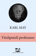 Vitzliputzli professzor - Ebook - Karl May