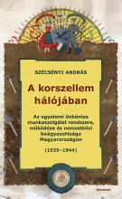 A KORSZELLEM HÁLÓJÁBAN - AZ EGYETEMI ÖNKÉNTES MUNKASZOLGÁLAT RENDSZERE, MŰKÖDÉSE - Ekönyv - SZÉCSÉNYI ANDRÁS