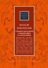 HATALMI DISKURZUSOK -A HATALOM REPREZENTÁCIÓI A TUDOMÁNYOKBAN ÉS A MŰVÉSZETEKBEN - Ekönyv - GONDOLAT KIADÓ