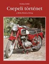 CSEPELI TÖRTÉNET - A WM 250-TŐL A P21-IG - Ekönyv - OCSKAY ZOLTÁN