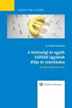 A közösségi és egyéb külföldi ügyletek áfája és számlázása - Kiskönyvtár az áfáról II. rész Új, átdolgozott kiadás - Ekönyv - dr. Farkas Alexandra