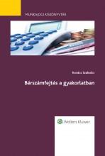 Bérszámfejtés a gyakorlatban - Munkajogi kiskönyvtár 11. - Ebook - dr. Kovács Szabolcs