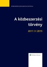 A közbeszerzési törvény 2011-2015 - Jogszabálytükör - Ekönyv - Dr. Tátrai Tünde
