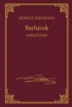 BARBÁROK - MÓRICZ ZSIGMOND SOROZAT 13. - Ekönyv - MÓRICZ ZSIGMOND