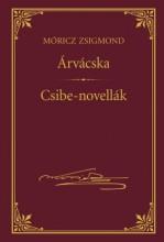 ÁRVÁCSKA - CSIBE-NOVELLÁK - MÓRICZ ZSIGMOND SOROZAT 17. - Ekönyv - MÓRICZ ZSIGMOND