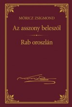 AZ ASSZONY BELESZÓL - RAB OROSZLÁN - MÓRICZ ZSIGMOND SOROZAT 19. - Ekönyv - MÓRICZ ZSIGMOND