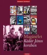 MAGÁNÉLET KÁDÁR JÁNOS KORÁBAN - Ekönyv - VALUCH TIBOR