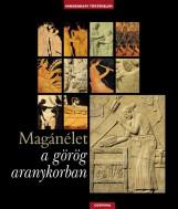MAGÁNÉLET A GÖRÖG ARANYKORBAN - Ekönyv - CORVINA KIADÓ
