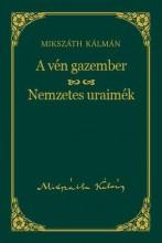 A VÉN GAZEMBER - NEMZETES URAIMÉK - MIKSZÁTH KÁLMÁN SOROZAT 7. - Ekönyv - MIKSZÁTH KÁLMÁN