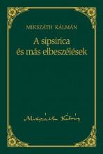 A SIPSIRICA ÉS MÁS ELBESZÉLÉSEK - MIKSZÁTH KÁLMÁN SOROZAT 16. - Ekönyv - MIKSZÁTH KÁLMÁN