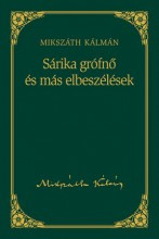 SÁRIKA GRÓFNŐ ÉS MÁS ELBESZÉLÉSEK - MIKSZÁTH KÁLMÁN SOROZAT 18. - Ekönyv - MIKSZÁTH KÁLMÁN