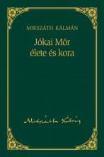 JÓKAI MÓR ÉLETE ÉS KORA - MIKSZÁTH KÁLMÁN SOROZAT 19. - Ekönyv - MIKSZÁTH KÁLMÁN