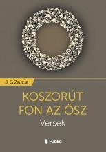 Koszorút fon az ősz - Ekönyv - J. G.Zsuzsa