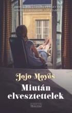MIUTÁN ELVESZTETTELEK - Ebook - MOYES, JOJO