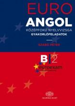 EURO ANGOL - KÖZÉPFOKÚ NYELVVIZSGA GYAKORLÓFELADATOK - Ekönyv - SZABÓ PÉTER