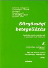 SÜRGŐSSÉGI BETEGELLÁTÁS - CSALÁDORVOSOK, REZIDENSEK, ÉS ASSZISZTENSEK SZÁMÁRA - Ekönyv - DR. SIRÁK ANDRÁS