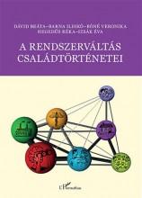 A RENDSZERVÁLTÁS CSALÁDTÖRTÉNETEI - Ebook - DÁVID BEÁTA–BARNA ILDIKӖBÓNÉ VERONIKA–H
