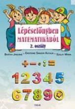 LÉPÉSELŐNYBEN MATEMATIKÁBÓL 2. OSZTÁLY/1. - Ekönyv - BARTHA JÁNOSNÉ, ERDŐDINÉ SÁNDOR KATALIN,