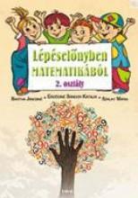 LÉPÉSELŐNYBEN MATEMATIKÁBÓL 2. OSZTÁLY/2. - Ekönyv - BARTHA JÁNOSNÉ, ERDŐDINÉ SÁNDOR KATALIN,