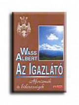 AZ IGAZLÁTÓ - FŰZÖTT - - Ekönyv - WASS ALBERT
