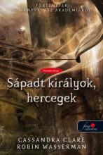 SÁPADT KIRÁLYOK, HERCEGEK - FŰZÖTT - Ekönyv - CLARE, CASSANDRA-WASSERMAN, ROBIN