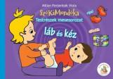 LÁB ÉS KÉZ - SZÓKIMONDÓKA TESTRÉSZEK MESESOROZAT - Ekönyv - MILLER-FERJENTSIK VIOLA