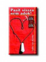 PASIT VISSZA NEM ADOK! - NŐK & ŐK - - Ekönyv - KÜRTHY, ILDIKÓ VON