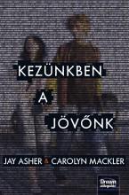 KEZÜNKBEN A JÖVŐNK - Ekönyv - ASHER, JAY-MACKLER, CAROLYN