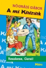 A MI KINIZSINK - RESZKESS, GARAI! (ÚJ!) - Ekönyv - NÓGRÁDI GÁBOR