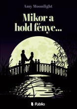 Mikor a hold fénye... - Ebook - Amy Moonlight