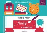 IRÁNY AZ ISKOLA! - KIFESTŐ- ÉS GYAKORLÓFÜZET - Ekönyv - TOMOR ANITA