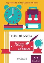 IRÁNY AZ ISKOLA! - FOGLALKOZTATÓ ÉS KÉSZSÉGFEJLESZTŐ FÜZET - Ekönyv - TOMOR ANITA